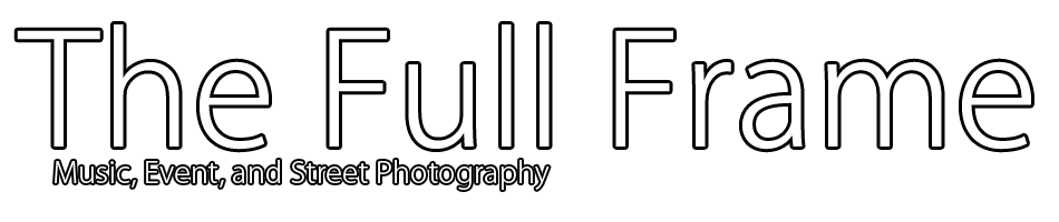 The Full Frame by David Turcotte: Photographer, Music Journalist ...
